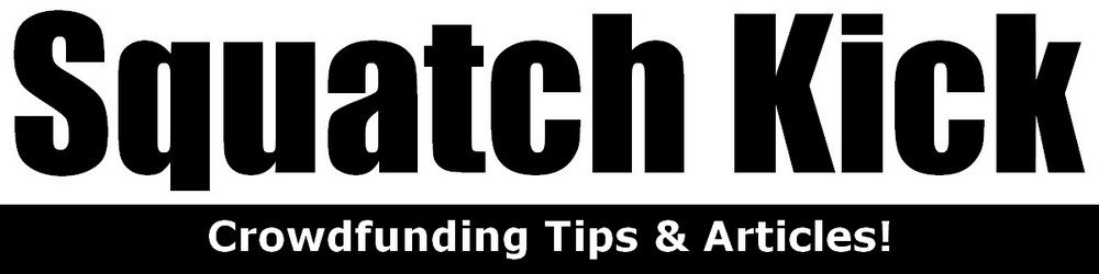 Squatch Kick - Tips & Articles for Crowdfunding